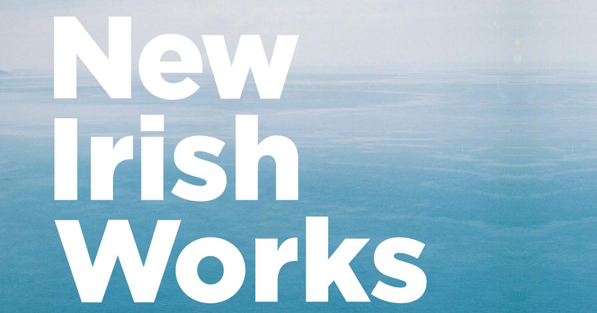 New Irish Works 2019: Artists Announced.